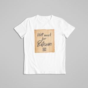 Work for Bitcoin t-shirt